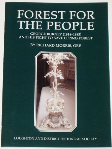 Forest for the People - George Burney (1818-1885) and his Fight to save Epping Forest, by Richard Morris